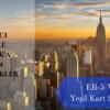 EB-5 VizesiyleYeşil Kart Sahibi Olmak