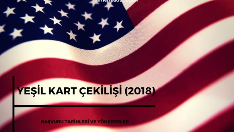 YEŞİL KART ÇEKİLİŞİ green card lottery 2018